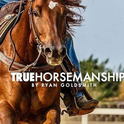 True Horsemanship by Ryan Goldsmith