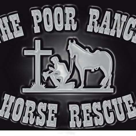 THE POOR RANCH HORSE RESCUE